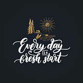 Everyday Is A Fresh Start motivational poster with lettering. Vector quote with hand drawn forest lake illustration.