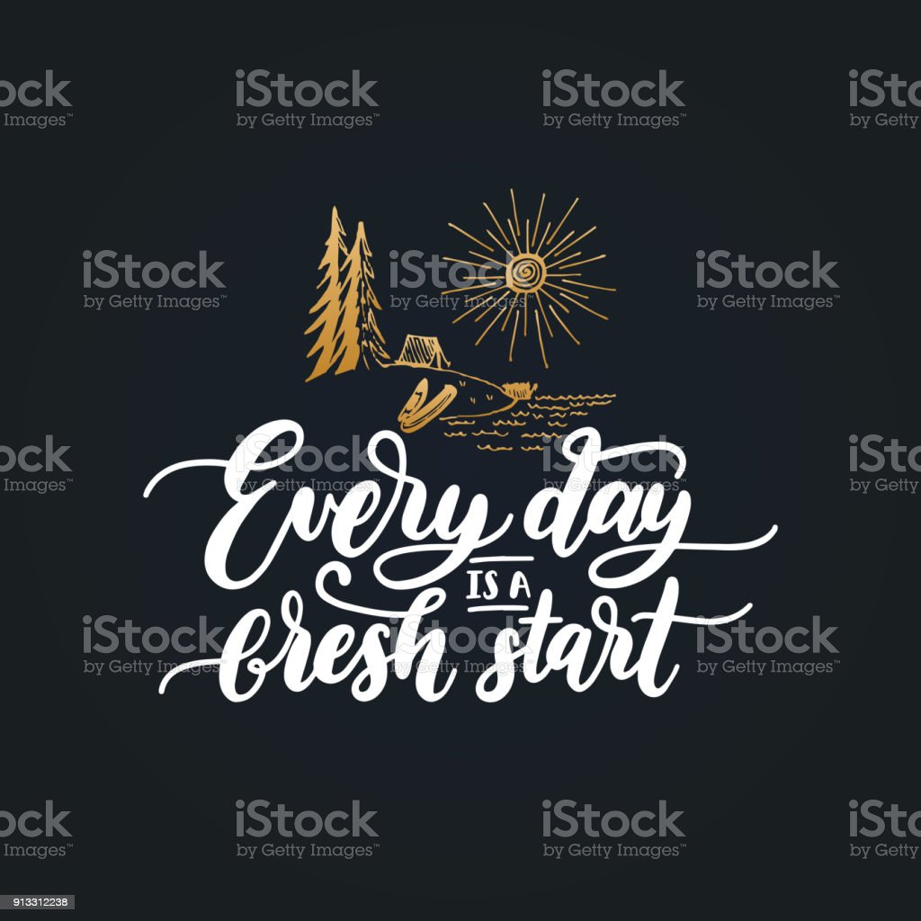 Everyday Is A Fresh Start motivational poster with lettering. Vector quote with hand drawn forest lake illustration. vector art illustration