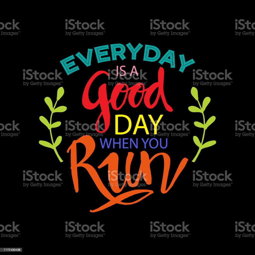 Vetores De Todos Os Dias é Um Bom Dia Quando Você Corre