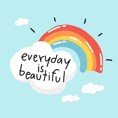 Everyday is beautiful rainbow and cloud vector illustration
