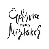 Everyone makes mistakes - inspire and motivational quote. Hand drawn beautiful lettering. Print for inspirational poster, t-shirt, bag, cups, card, flyer, sticker, badge. Elegant calligraphy sign