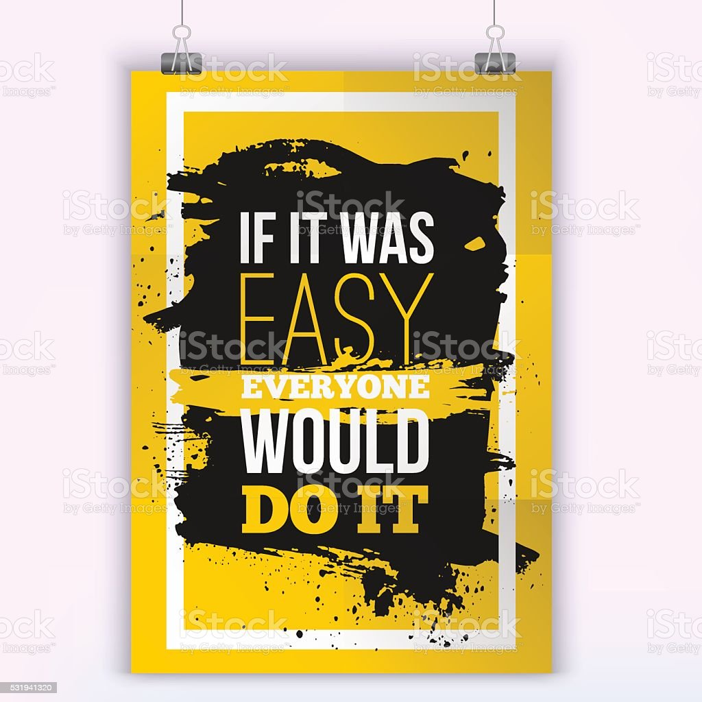 Everyone would do it if was easy Motivation Business Quote vector art illustration
