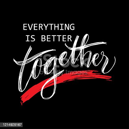 istock Everything is better together. Motivational quote. 1214925167