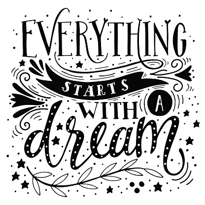 Everything starts with a dream. Inspirational quote. Hand drawn