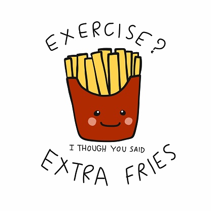 Exercise ? I though you said Extra Fries, French fires smiling cartoon vector illustration