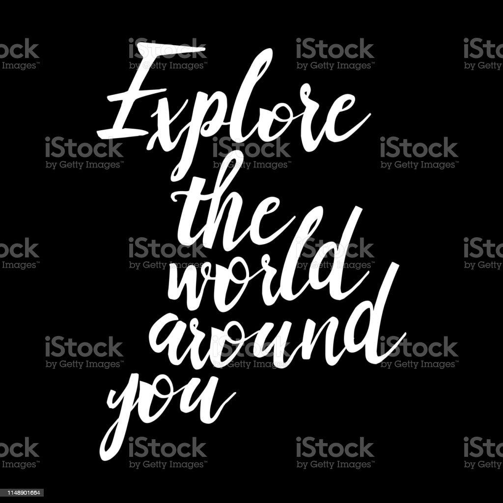 Explore the world around you, education, school inspiration...