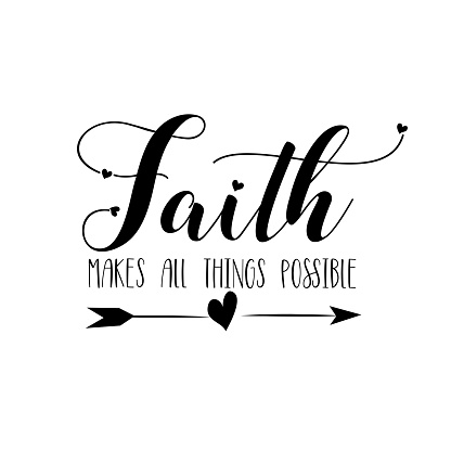 Faith makes all things possible- calligraphy with arrow.