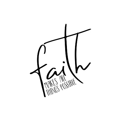 Faith makes all things possible- positive  calligraphy quote text.