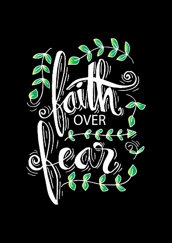 Faith over fear. Motivation quote.