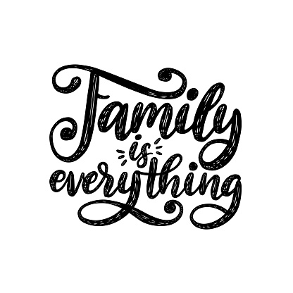 Family Is Everything, handwritten phrase on white background. Vector inspirational quote. Hand lettering for poster.