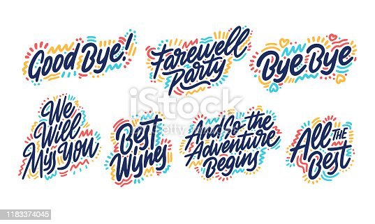 Hand drawn set of handwritten short phrases: Goodbye, All The Best, Bye Bye, Best Wishes, And so the adventure, We will miss you, Farewell party. Vector illustration.