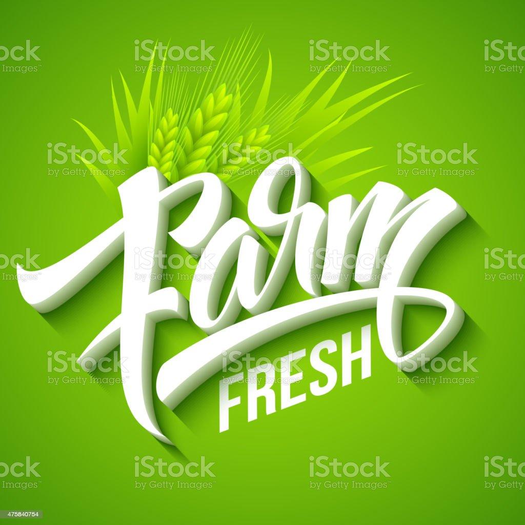 Farm Fresh, calligraphic inscription. Vector illustration vector art illustration