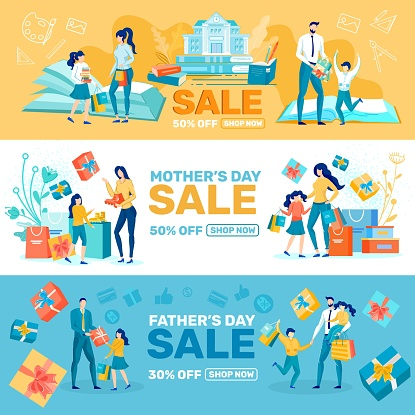 Fathers and Mothers Day, Back to School Sales.