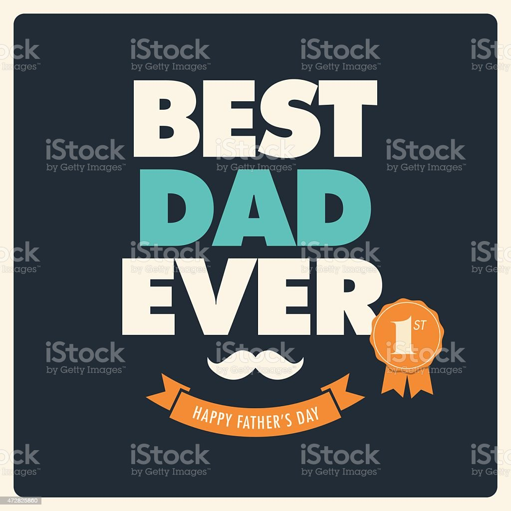 Fathers day card, best dad ever vector art illustration