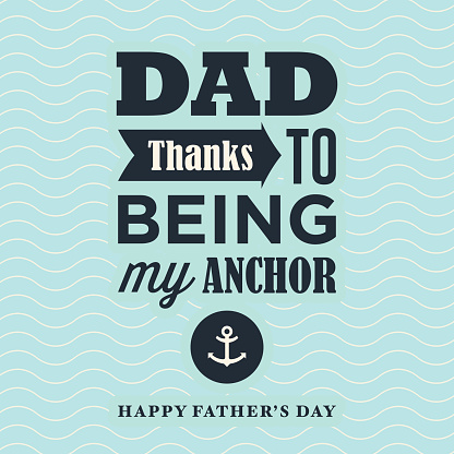 Fathers day card, thanks to being my anchor.