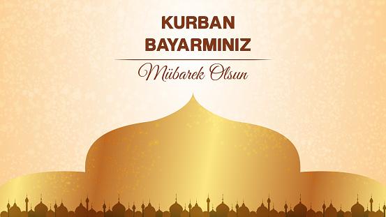 Feast of the Sacrif (Eid al-Adha Mubarak) Feast of the Sacrifice Greeting (Turkish: Kurban Bayraminiz Mübarek Olsun)