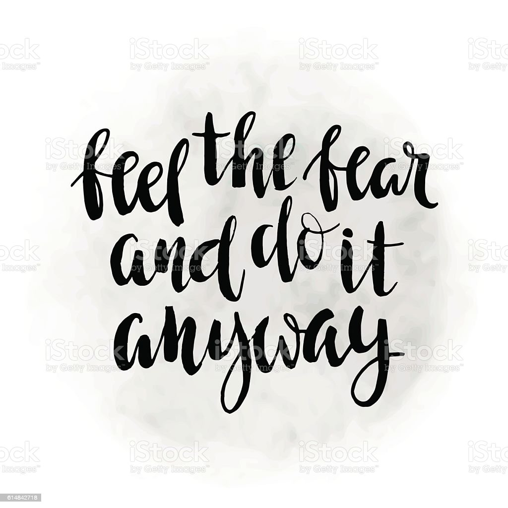 Feel the fear and do it anyway - quote. vector art illustration