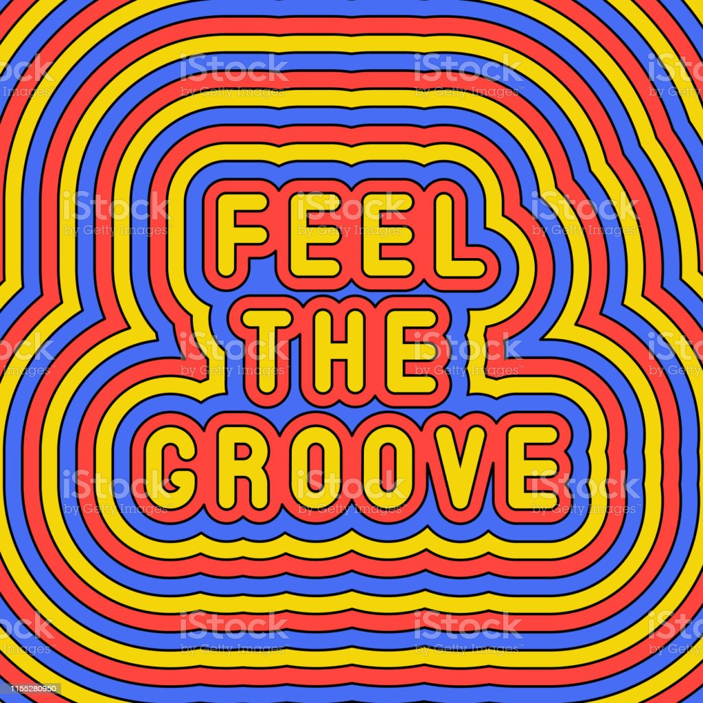 Feel The Groove Slogan Poster Fun Groovy Retro Style Design Template Of The 60s70s Vector Illustration Stock Illustration Download Image Now Istock