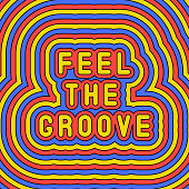 """""""Feel the groove"""" slogan poster. Fun, groovy, retro style design template of the 60s-70s. Vector illustration."""