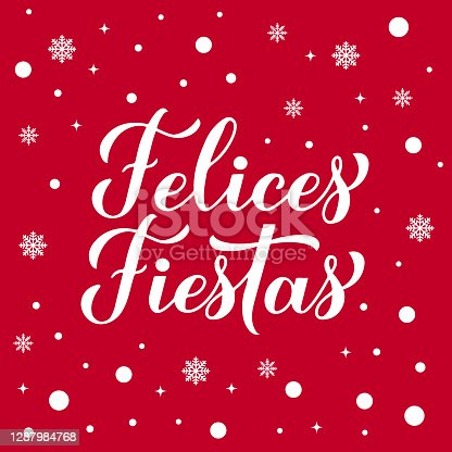 istock Felices Fiestas calligraphy hand lettering on red background with snow. Happy Holidays in Spanish. Christmas and Happy New Year typography poster. Vector template for greeting card, banner, flyer 1287984768
