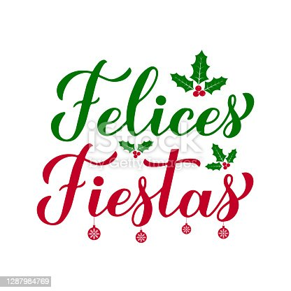 istock Felices Fiestas calligraphy hand lettering with holly berries. Happy Holidays in Spanish. Christmas and New Year typography poster. Vector template for greeting card, banner, flyer, sticker, etc 1287984769