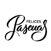Felices Pascuas - Easter greetings on Spanish vector typography, calligraphy, lettering, hand-writing. Composition in one color. For banner, label, tag, poster, wallpaper, flyer, invitation, cutout.