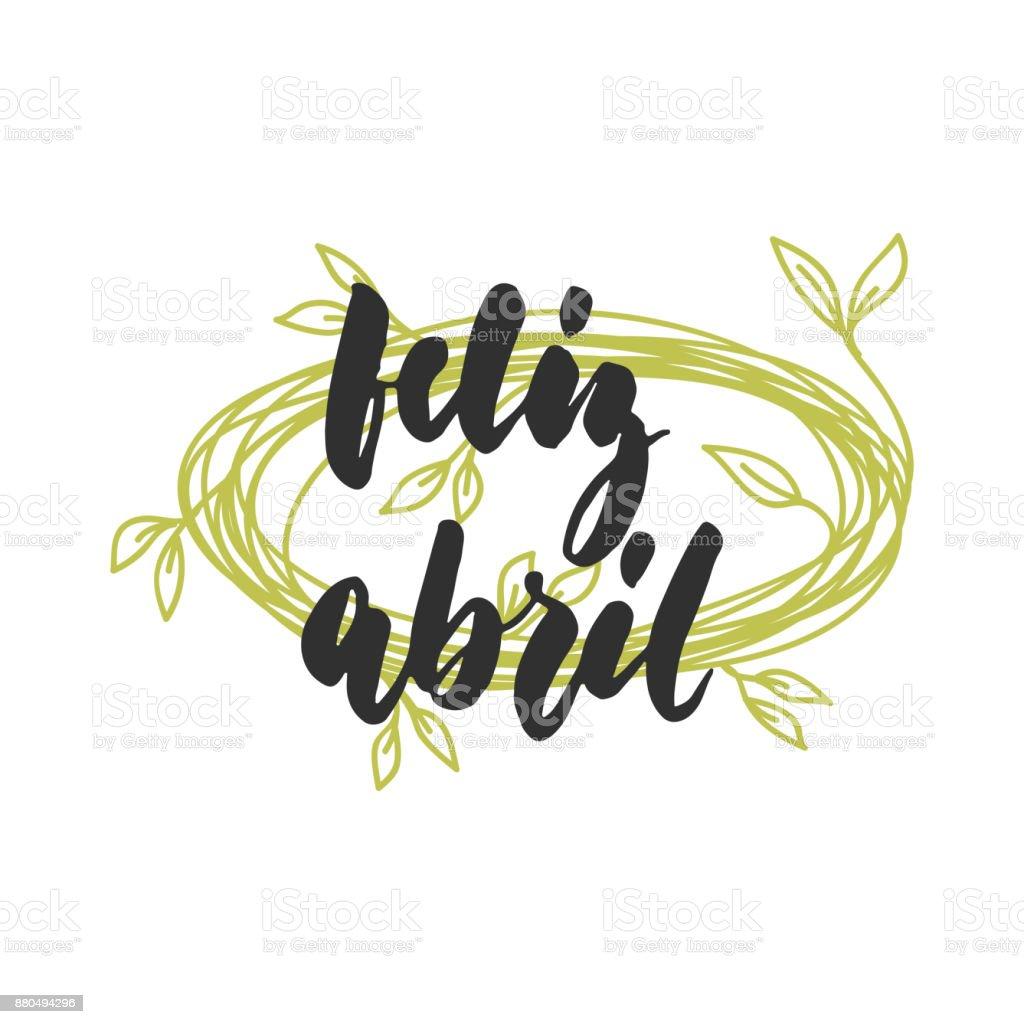 Ilustración De Feliz Abril Abril Feliz En Español Mano Alzada Mes
