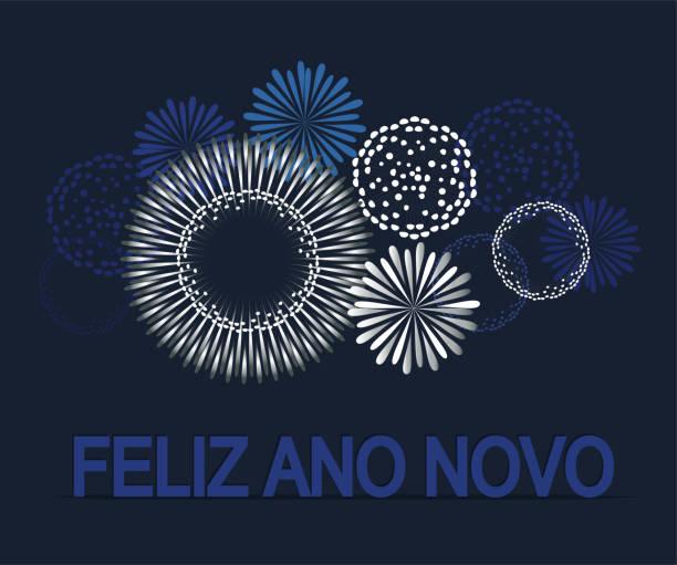 Feliz Ano Novo is Happy New Year in portuguese Feliz Ano Novo is Happy New Year in portuguese. Fireworks background vector. ano novo stock illustrations