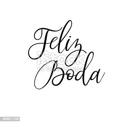istock Feliz Boda. Happy Wedding calligraphy inscription. Handwritten greeting card. Vector 689821766