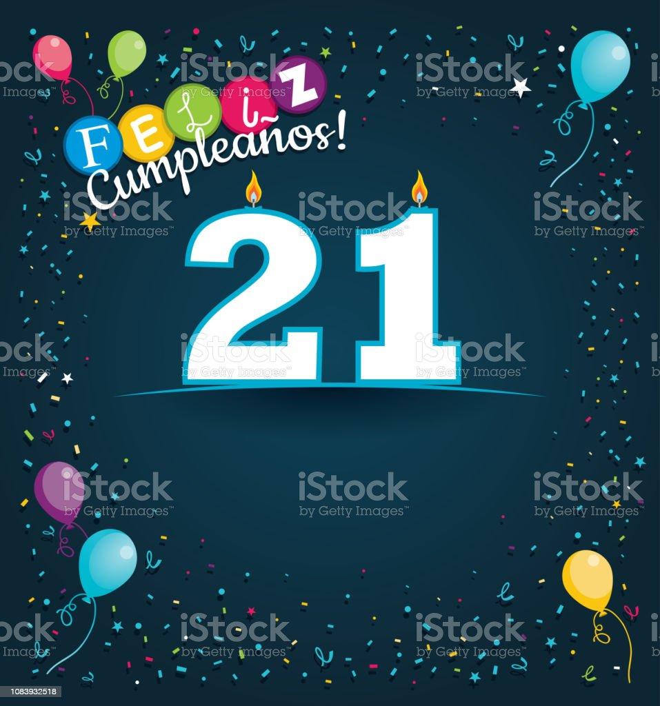 Feliz Cumpleanos 21 Happy Birthday 21 In Spanish Language Greeting