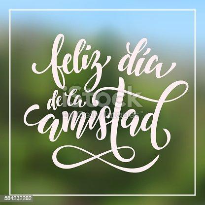 Feliz Dia De La Amistad Friendship Day Greeting In Spanish Stock