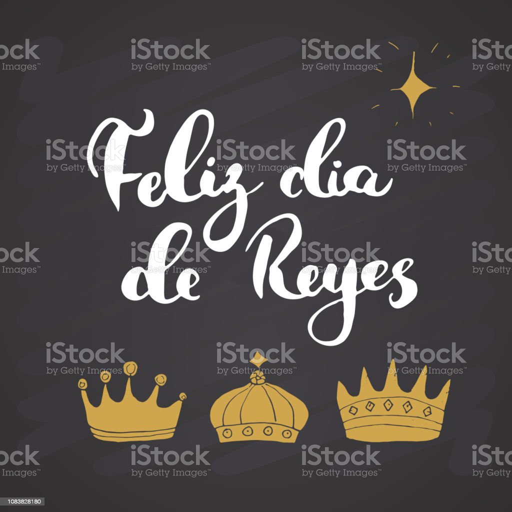 Carte Bonne Fete En Italien.Feliz Dia De Reyes Bonne Fete Des Rois Lettrage Calligraphique