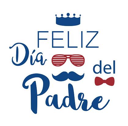Feliz dia del Padre. Happy father's day in Spanish. Vector illustration.