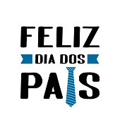 Feliz Dia dos Pais (Happy Father's Day in Portuguese) lettering isolated on white. Father day celebration in Brazil. Vector template for poster, banner, greeting card, flyer, postcard, invitation