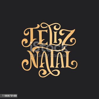 istock Feliz Natal portuguese Merry Christmas lettering. Vector illustration. 1185879169