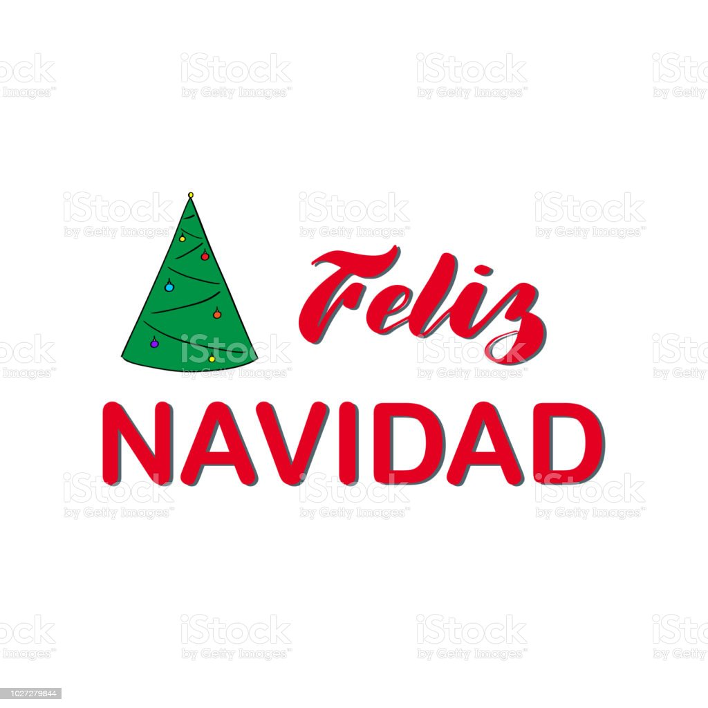 Christmas Spanish.Feliz Navidad Merry Christmas Holiday Calligraphy Phrase In Spanish With Tree On White Background Lettering Celebration Logo Text Card Invitation