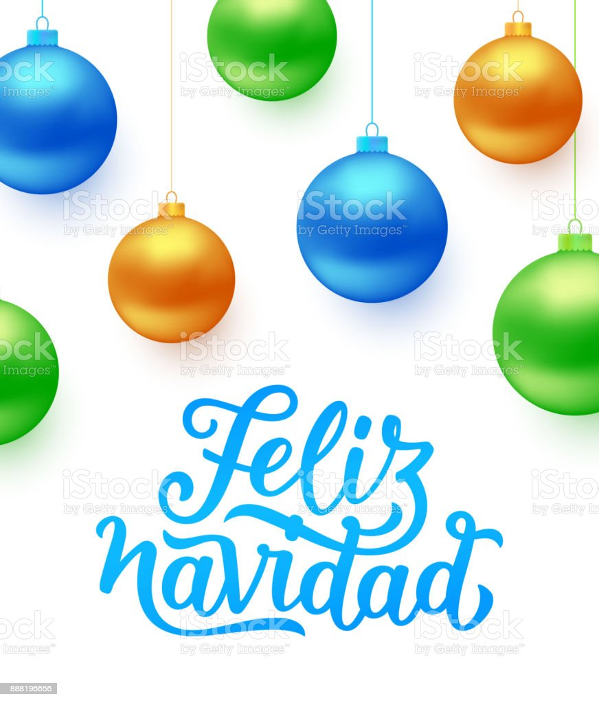 Feliz navidad spanish merry christmas text and colorful hanging feliz navidad spanish merry christmas text and colorful hanging balls isolated on white background greeting m4hsunfo