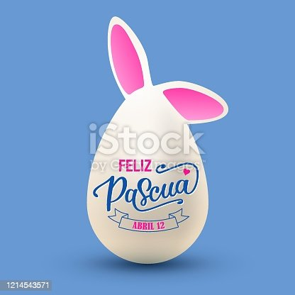 istock Feliz Pascua - Happy Easter vector illustration. Egg with bunny ears and hand drawn lettering in spanish. Festive design for poster, banner, flyer, badge, invitation, greeting card 1214543571