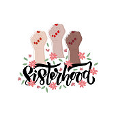 Hand drawn vector lettering Sisterhood with three hand. Feminism concept design. Girl power symbol. Women's rights poster, banner. Illustration for International women day.
