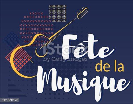 istock Fete de la musique. Music festival in French. Vector illustration background. 961950178