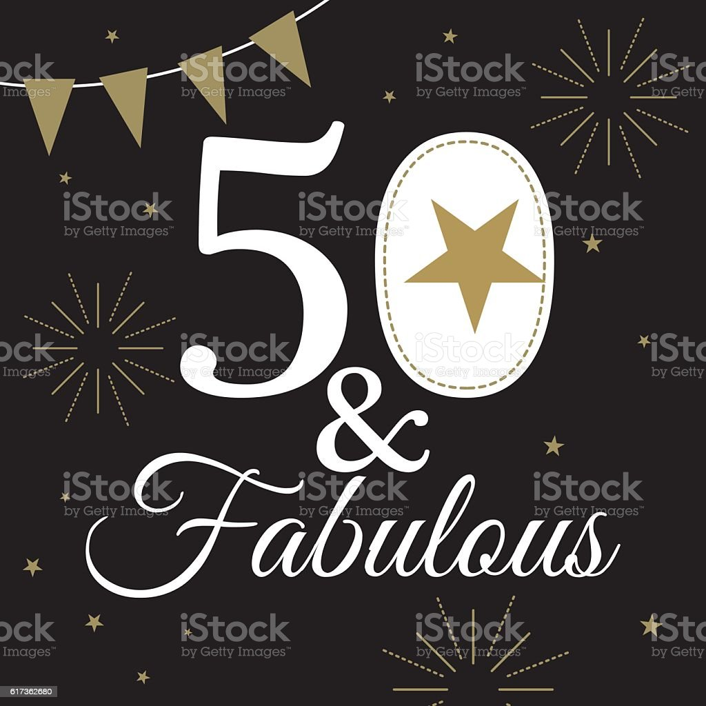 50 And Fabulous Text: Fifty And Fabulous Greeting Card Stock Vector Art & More