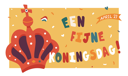 Fijne Koningsdag or Happy King's Day in dutch language. National holiday of the Kingdom of the Netherlands.