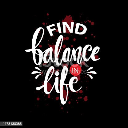 Find balance in life. Motivational quote.