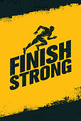 Finish Strong. Inspiring Workout and Fitness Gym Motivation Quote Illustration Sign. Creative Strong Sport Vector Rough Typography Grunge Wallpaper Poster Concept