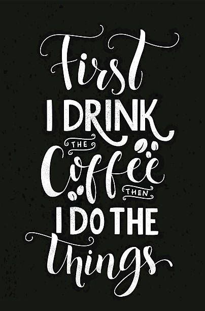 First I drink the coffee, then I do the things. First I drink the coffee, then I do the things. Typography poster, wall art print. Chalk lettering on the blackboard. Vector quote about coffee sayings stock illustrations