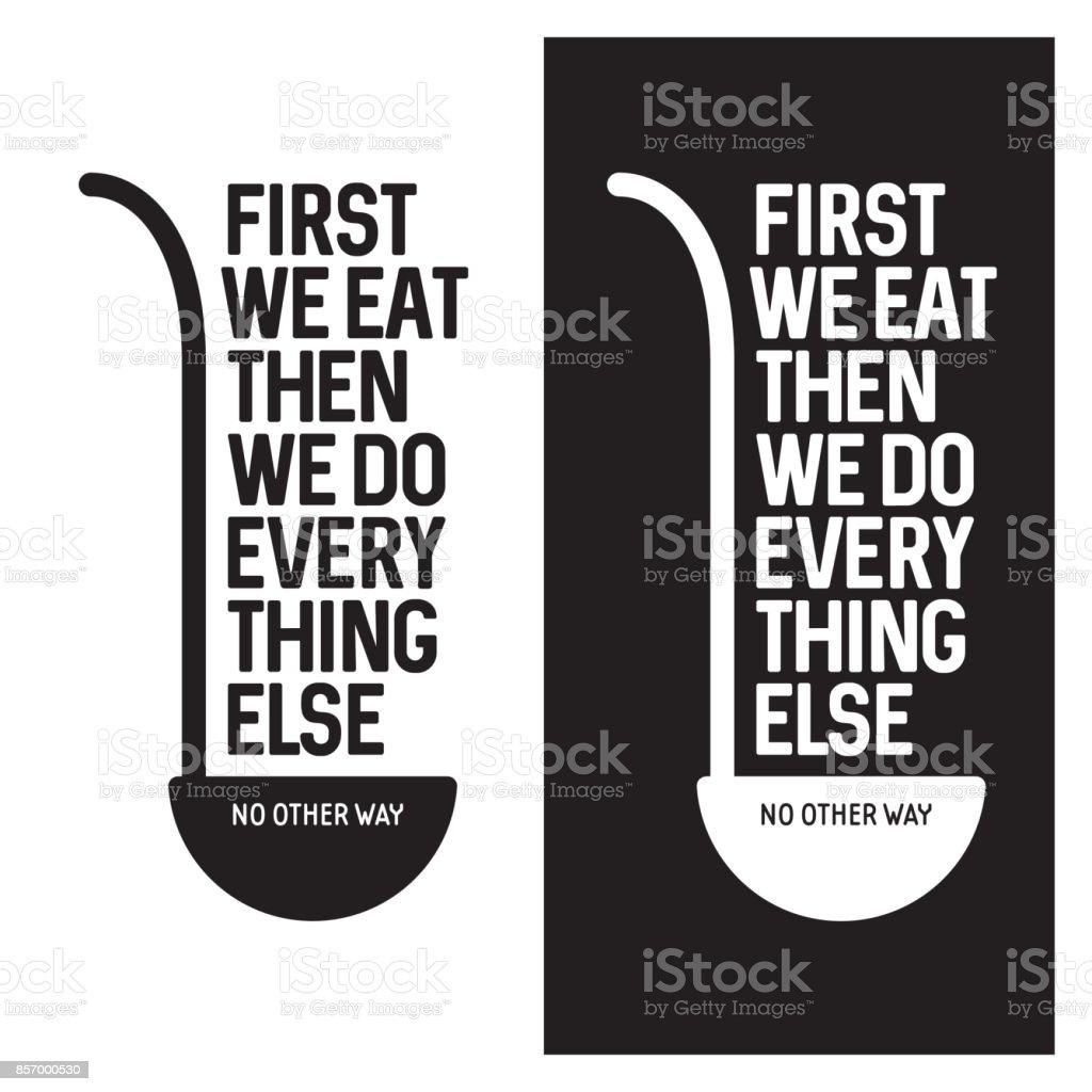 First we eat typography kitchen poster. Vector vintage illustration. vector art illustration