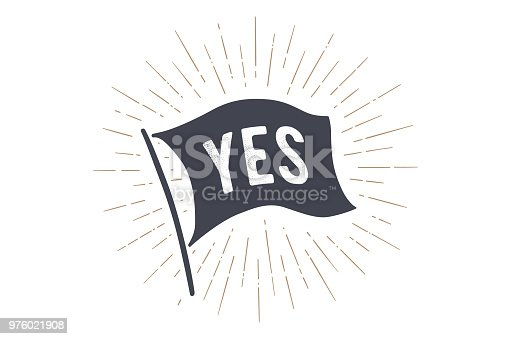 Flag Yes. Old school flag banner with text Yes. Ribbon flag in vintage style with linear drawing light rays, sunburst and rays of sun. Hand drawn design element. Vector Illustration