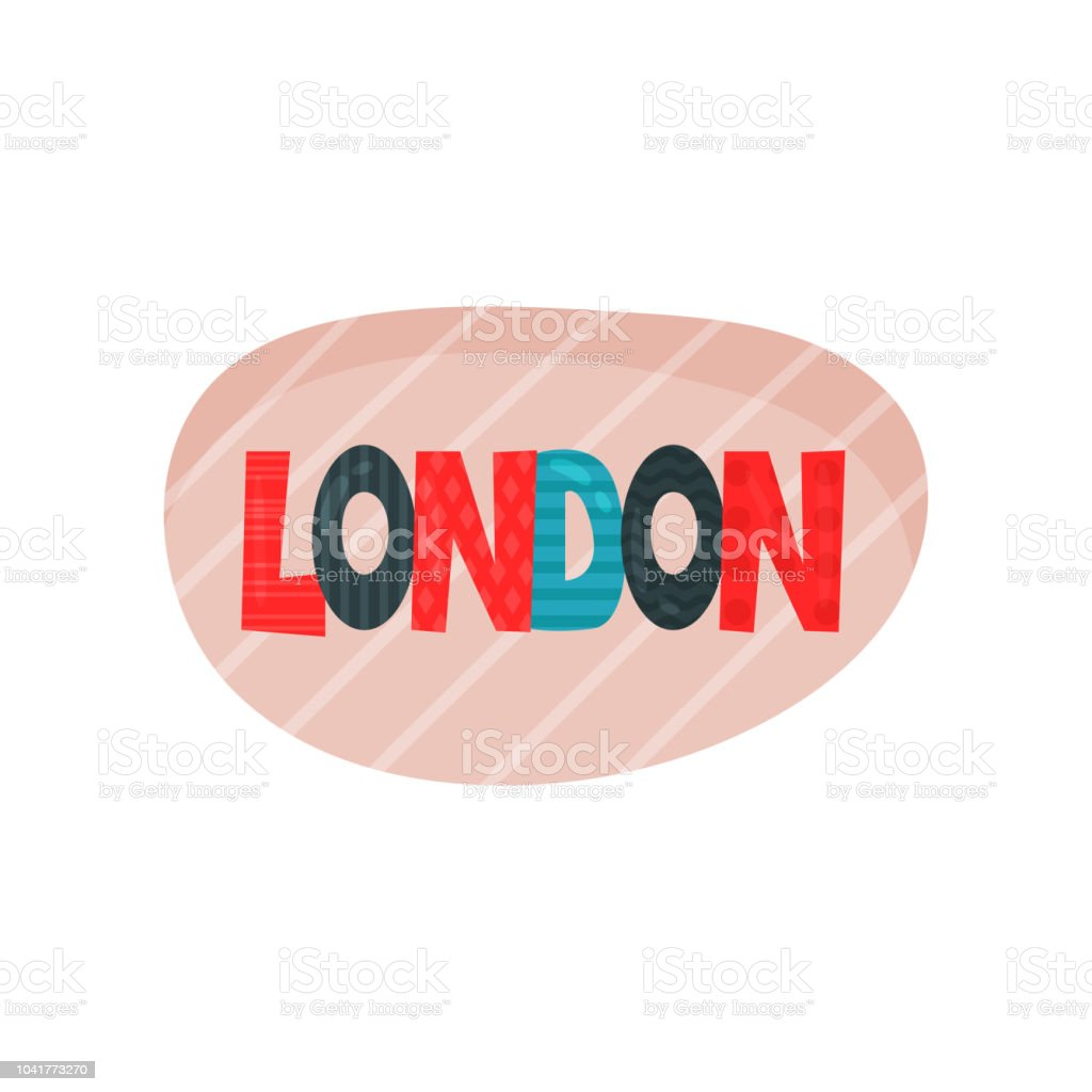 Flat Vector Illustration Of London Sticker With Colorful Letters ...