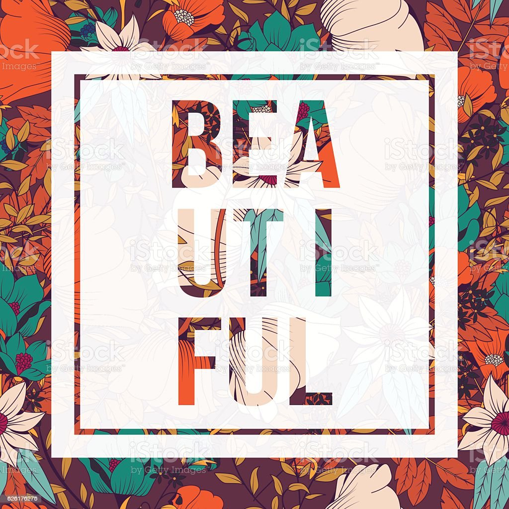 Flowers typography poster design, text and florals combined, word beautiful vector art illustration