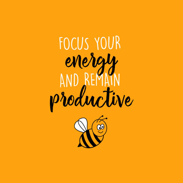 Focus your energy and remain productive vector art illustration